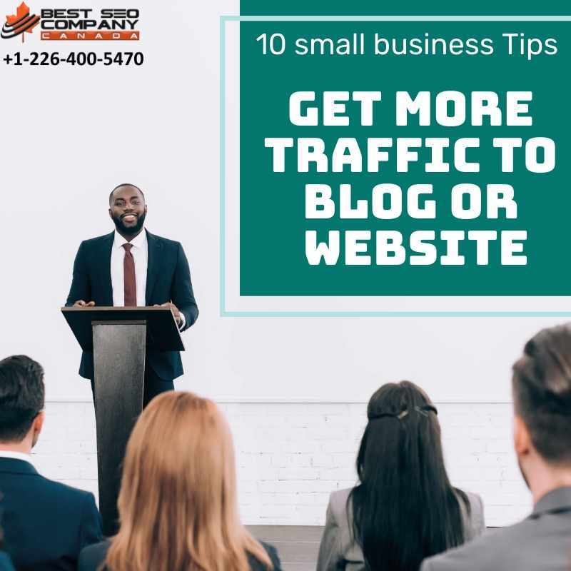 10 Small Business Tips to get more traffic to Blog or Website 0