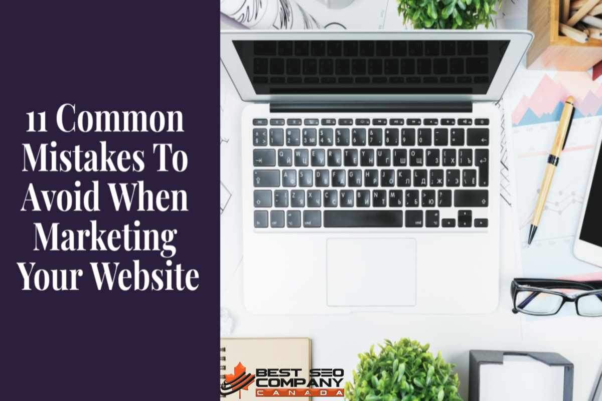 11 mistakes to avoid when marketing your website